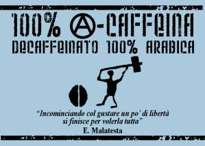 caffe-malatesta-torrefazione-artigianale-autogestita-bollettino-decaffeinato-acaffeina-bio-fairtrade-solidale-eco-organic